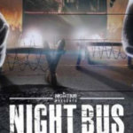 Fakta Menarik di Film Night Bus (Part II)